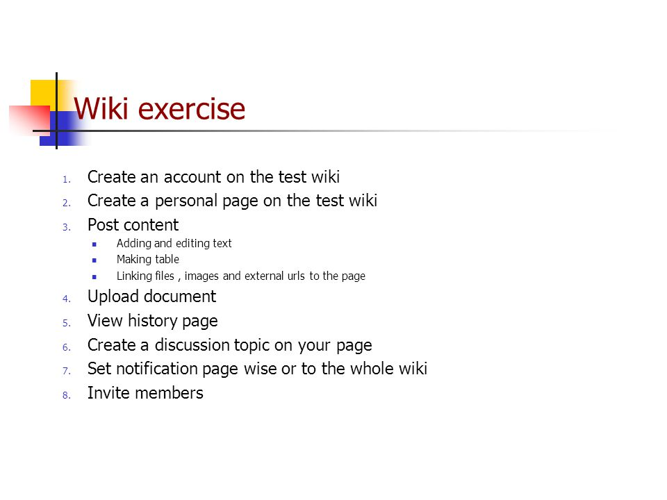 Wiki exercise 1. Create an account on the test wiki 2.