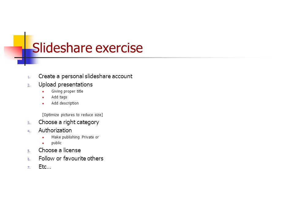 Slideshare exercise 1. Create a personal slideshare account 2.
