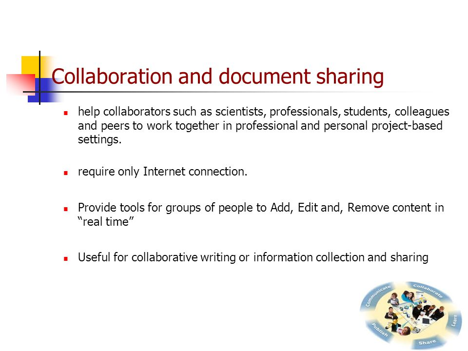 Collaboration and document sharing help collaborators such as scientists, professionals, students, colleagues and peers to work together in professional and personal project-based settings.