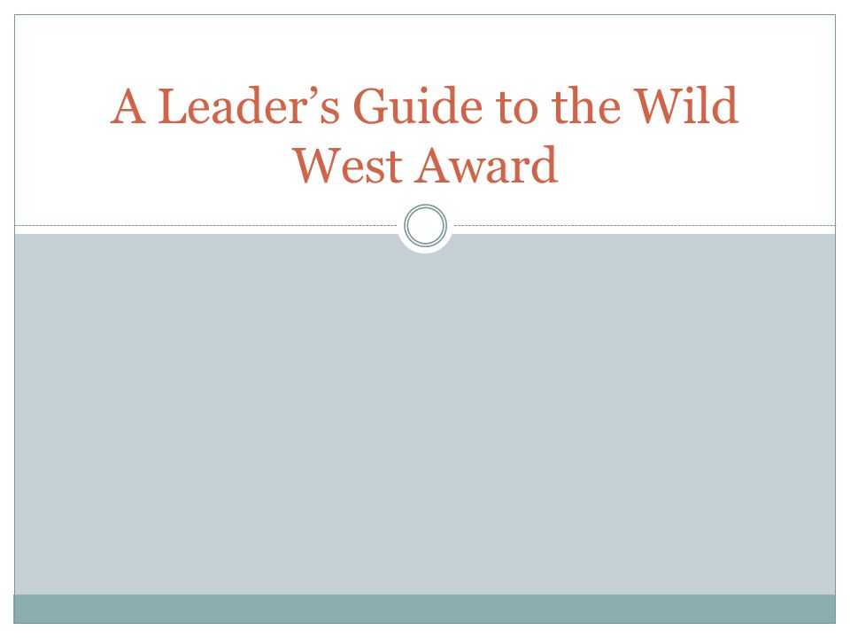 A Leader's Guide to the Wild West Award