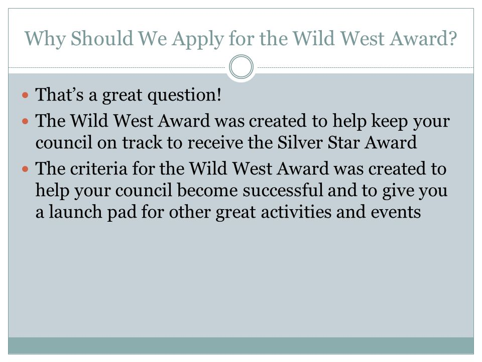 Why Should We Apply for the Wild West Award. That's a great question.