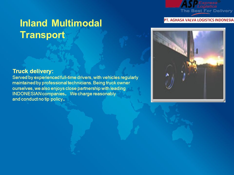 Inland Multimodal Transport Truck delivery: Served by experienced full-time drivers, with vehicles regularly maintained by professional technicians.