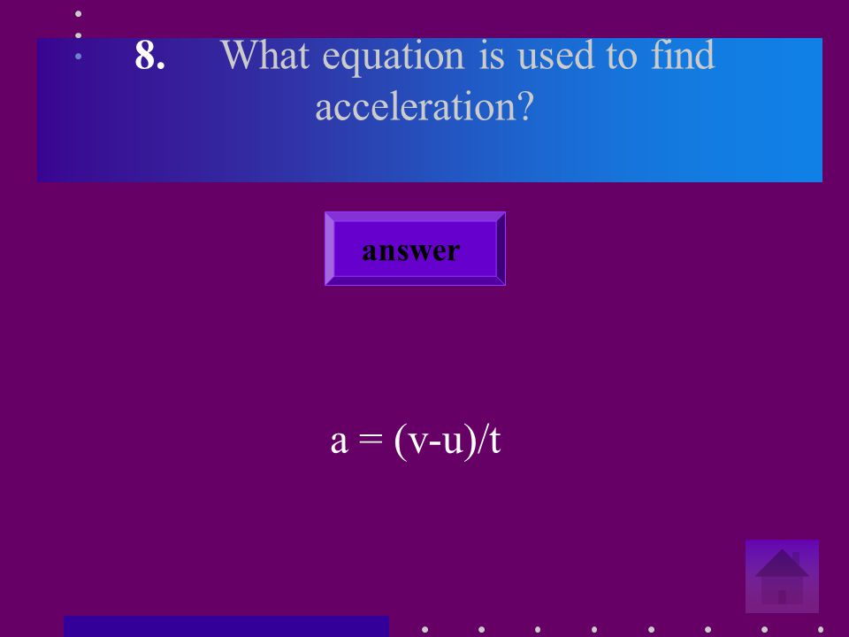 7. Acceleration is measured in metres per second per second.