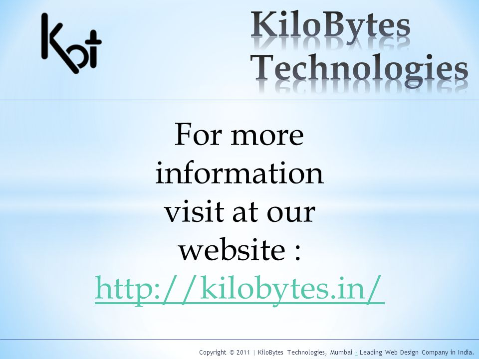 Copyright © 2011 | KiloBytes Technologies, Mumbai - Leading Web Design Company in India.- For more information visit at our website :