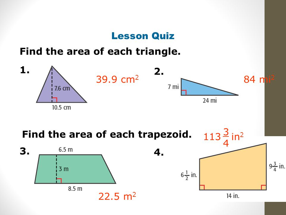 Lesson Quiz Find the area of each triangle