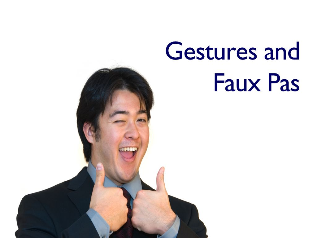 Gestures and Faux Pas