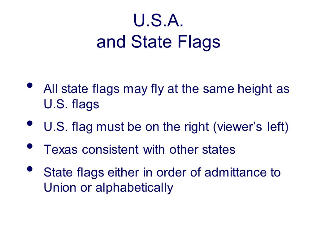 U.S.A. and State Flags All state flags may fly at the same height as U.S.