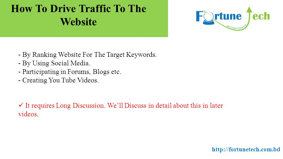 How To Drive Traffic To The Website - By Ranking Website For The Target Keywords.