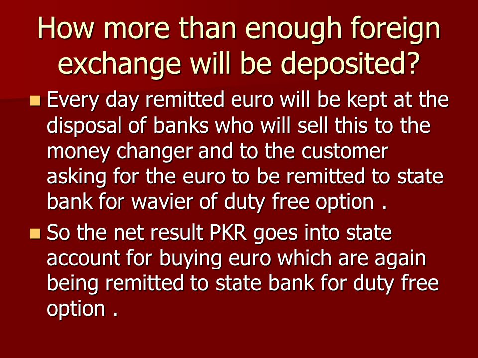 How more than enough foreign exchange will be deposited.