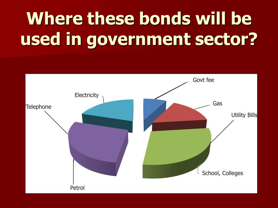 Where these bonds will be used in government sector