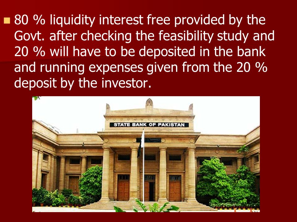 80 % liquidity interest free provided by the Govt.