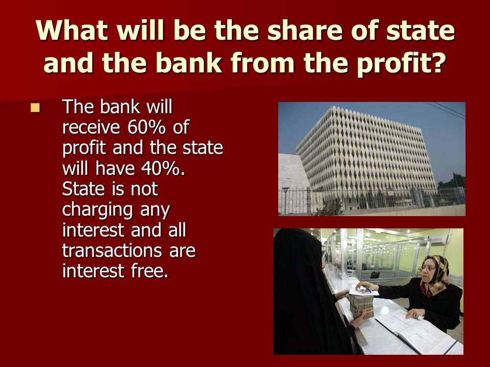 What will be the share of state and the bank from the profit.