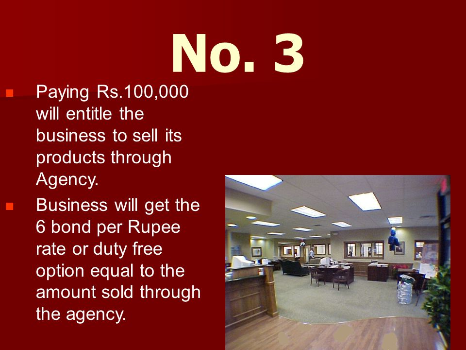 No. 3 Paying Rs.100,000 will entitle the business to sell its products through Agency.