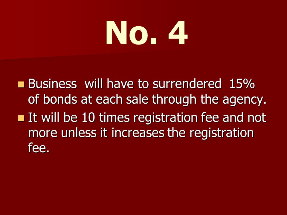 Business will have to surrendered 15% of bonds at each sale through the agency.
