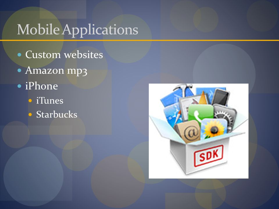 Mobile Applications Custom websites Amazon mp3 iPhone iTunes Starbucks