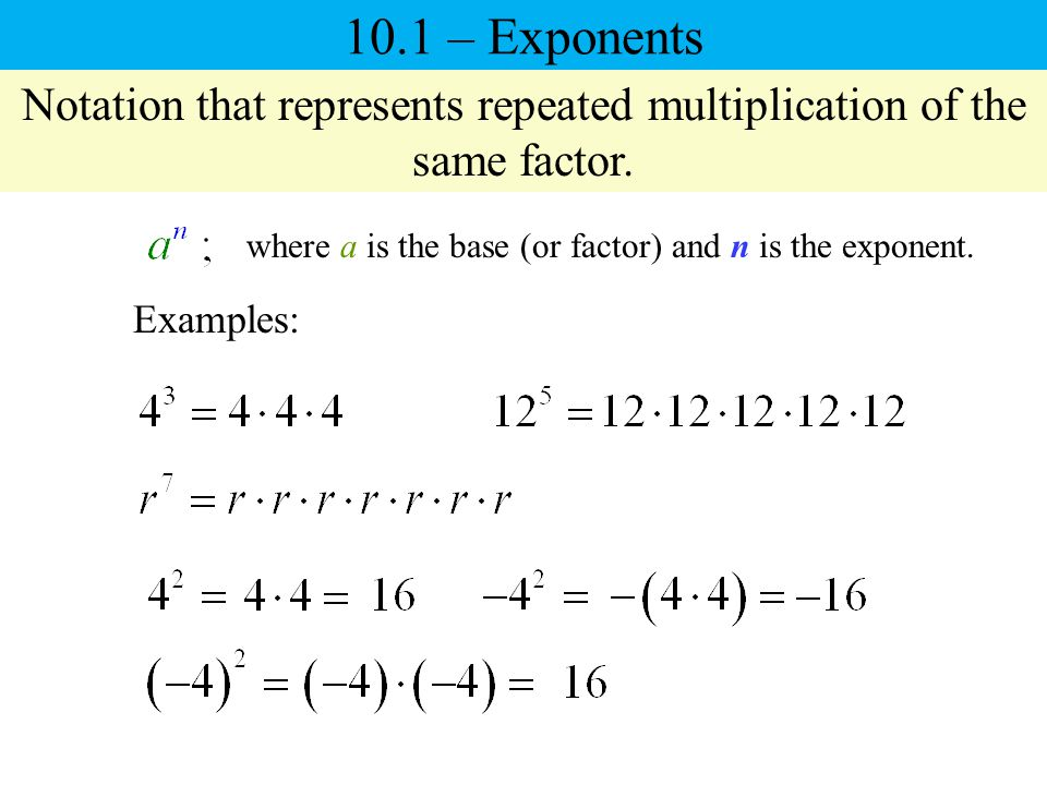 Exponents Exponents mean repeated multiplication 2 3 = 2  2  2 ...