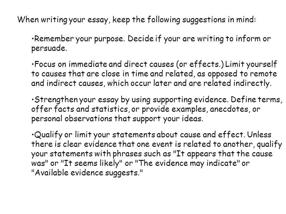 the cause and effect essay explains the reasons of the event or  when writing your essay keep the following suggestions in mind remember your purpose