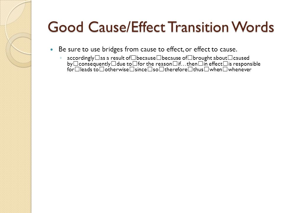 good transitions for a cause and effect essay Keep your ideas clear and logical with the right transition words for essays way as the cause transitions the writers did a good job of using.