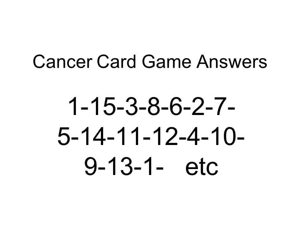 Cancer Card Game Answers etc