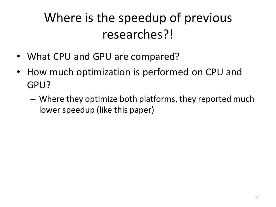 Where is the speedup of previous researches . What CPU and GPU are compared.