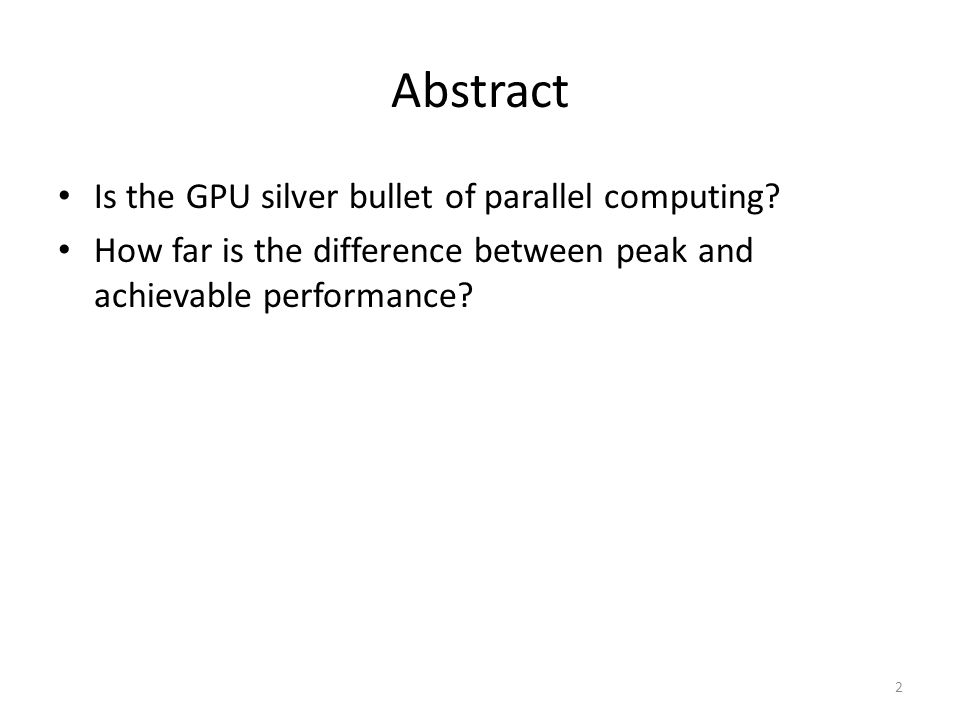 Abstract Is the GPU silver bullet of parallel computing.