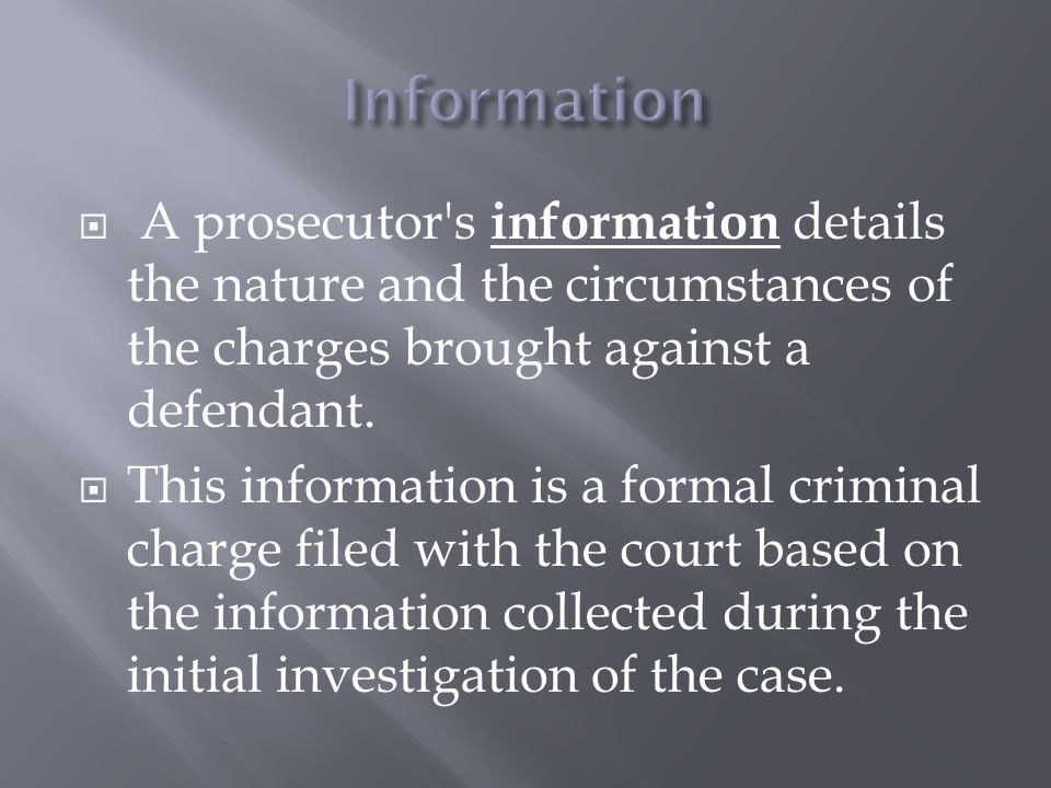  A prosecutor s information details the nature and the circumstances of the charges brought against a defendant.