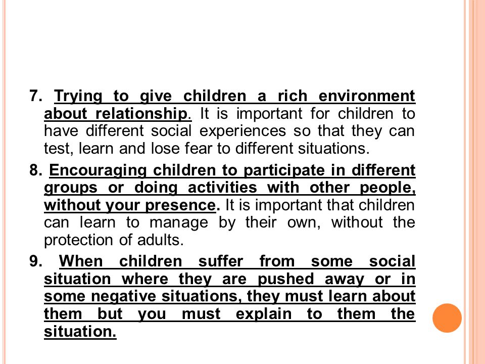 7. Trying to give children a rich environment about relationship.