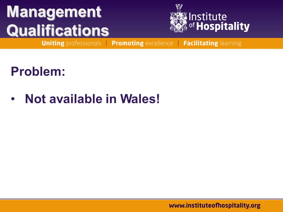 Problem: Not available in Wales! Management Qualifications