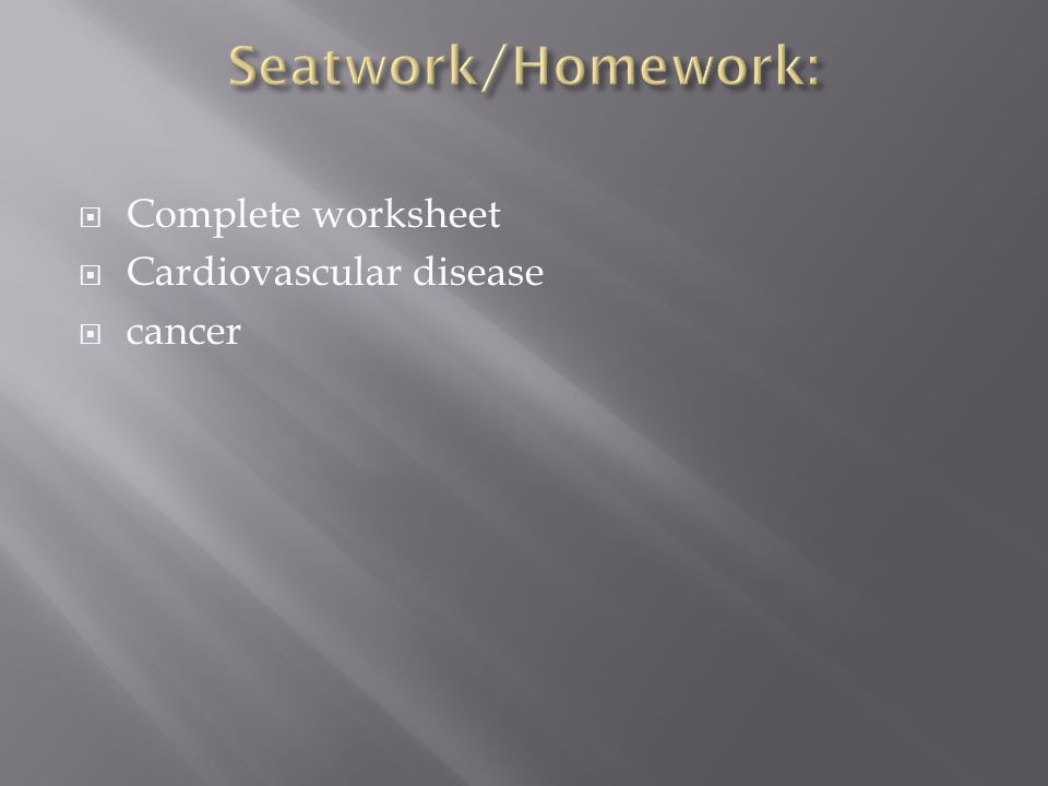  Complete worksheet  Cardiovascular disease  cancer