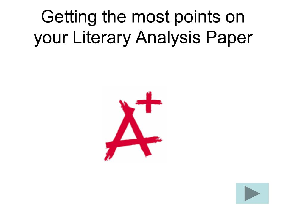 Getting the most points on your Literary Analysis Paper