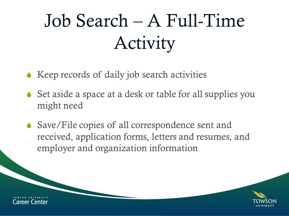 The Job Search Process Presented by: Career Towson University 7800 ...