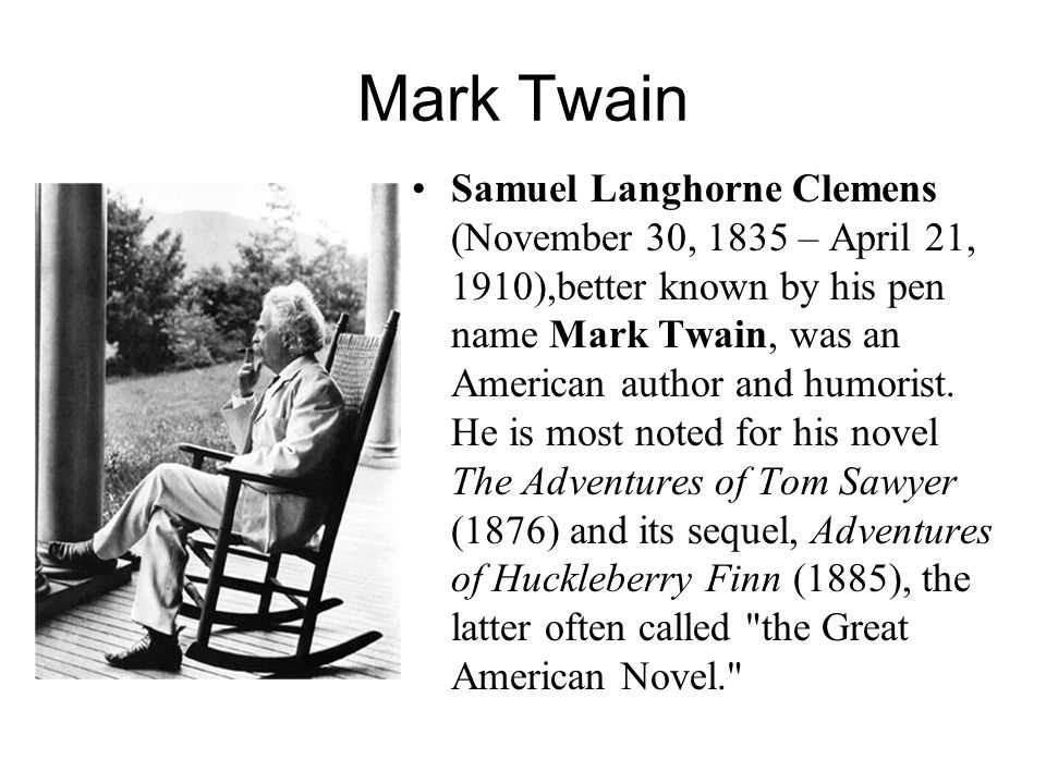 a biography of samuel langhorne clemens mark twain an american writer and author Twain, mark, pseud of samuel langhorne clemens, 1835–1910, american author, b florida, mo as humorist, narrator, and social observer, twain is unsurpassed in american literat.