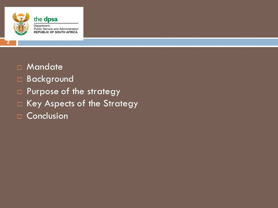 Outline 2  Mandate  Background  Purpose of the strategy  Key Aspects of the Strategy  Conclusion