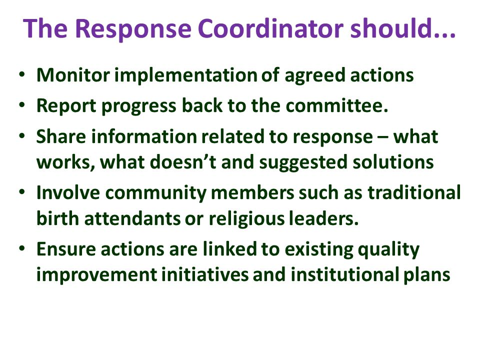 The Response Coordinator should...
