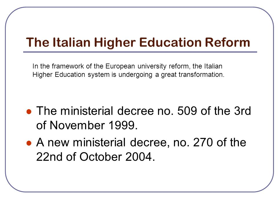 The Italian Higher Education Reform The ministerial decree no.