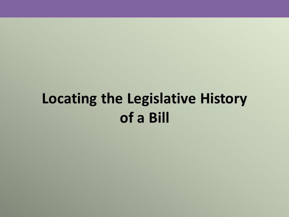 Locating the Legislative History of a Bill