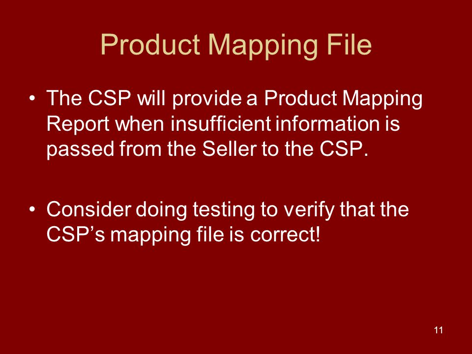 Product Mapping File The CSP will provide a Product Mapping Report when insufficient information is passed from the Seller to the CSP.
