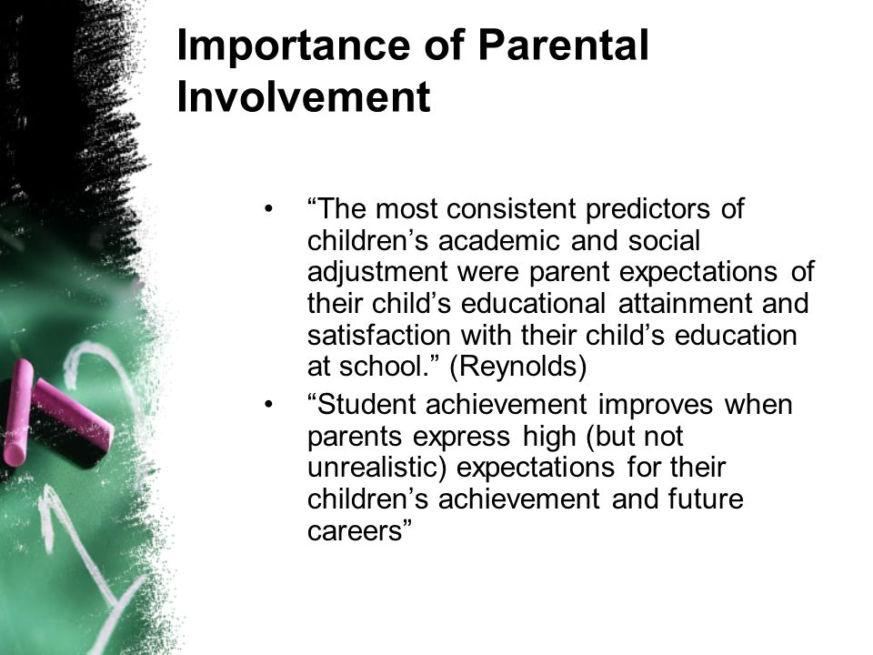 the importance of parental involvement in New thinking about family involvement how many of you remember your parents going to conferences or to open house nights how many of you remember your parent serving as a driver or chaperone for field trips or other events.