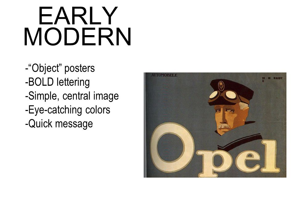 EARLY MODERN - Object posters -BOLD lettering -Simple, central image -Eye-catching colors -Quick message