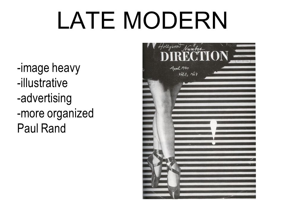 LATE MODERN -image heavy -illustrative -advertising -more organized Paul Rand