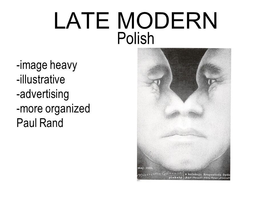 -image heavy -illustrative -advertising -more organized Paul Rand LATE MODERN Polish