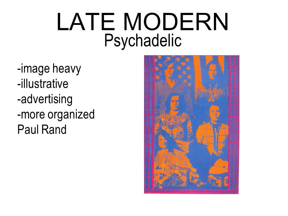 -image heavy -illustrative -advertising -more organized Paul Rand LATE MODERN Psychadelic