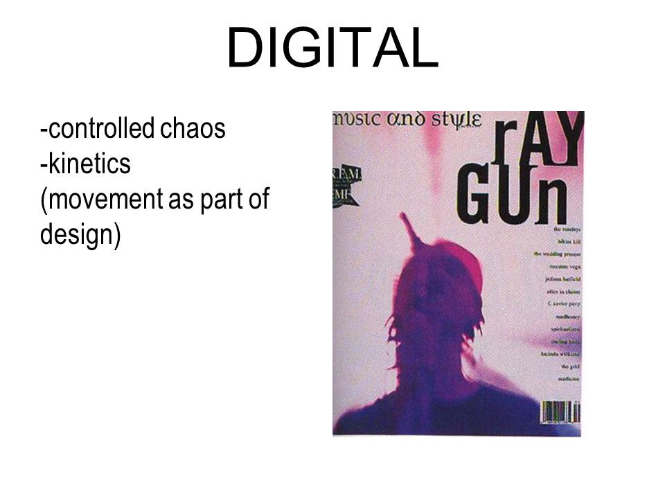 DIGITAL -controlled chaos -kinetics (movement as part of design)