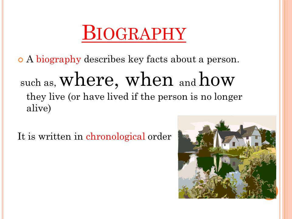 B IOGRAPHY A biography describes key facts about a person.