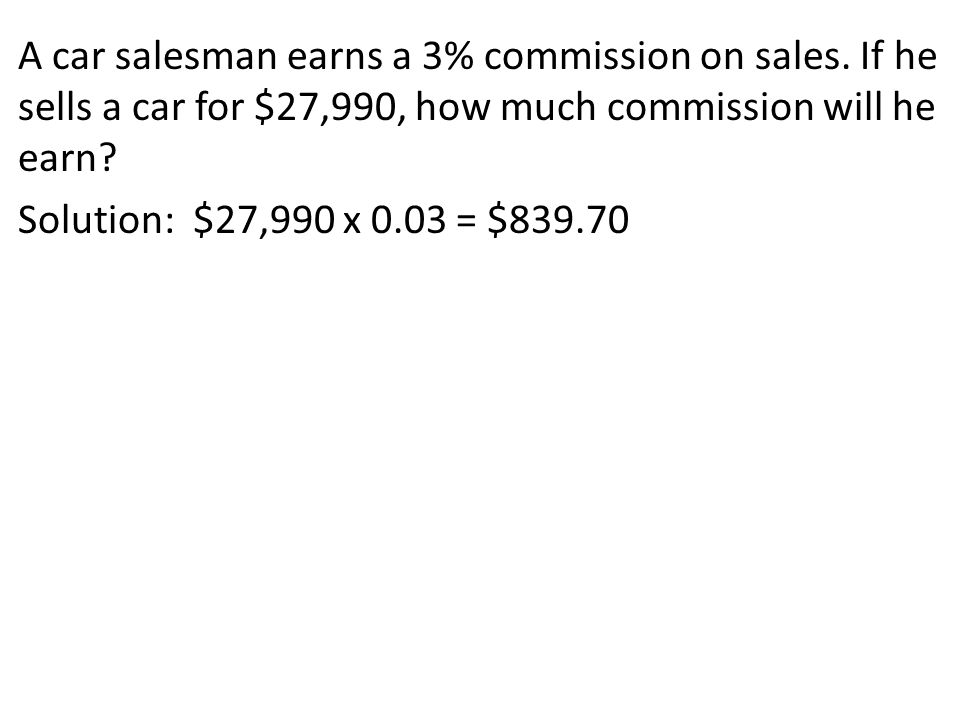 A car salesman earns a 3% commission on sales.
