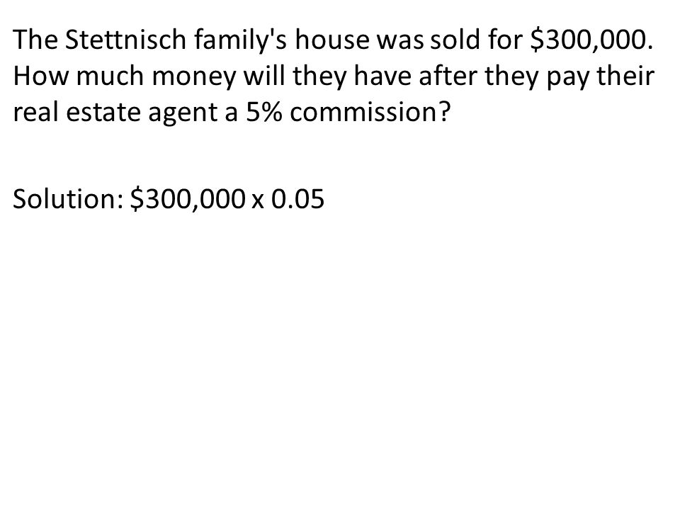 The Stettnisch family s house was sold for $300,000.