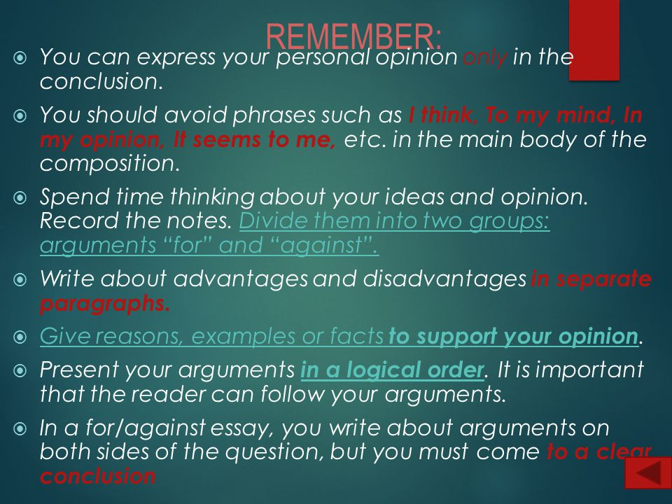 an essay about personal opinion We all have opinions, and throughout our lives we might find ourselves spontaneously arguing those opinions to family and friends however, in the case of academic personal opinion essays, students must first properly plan and organize their thoughts before stating their opinions.