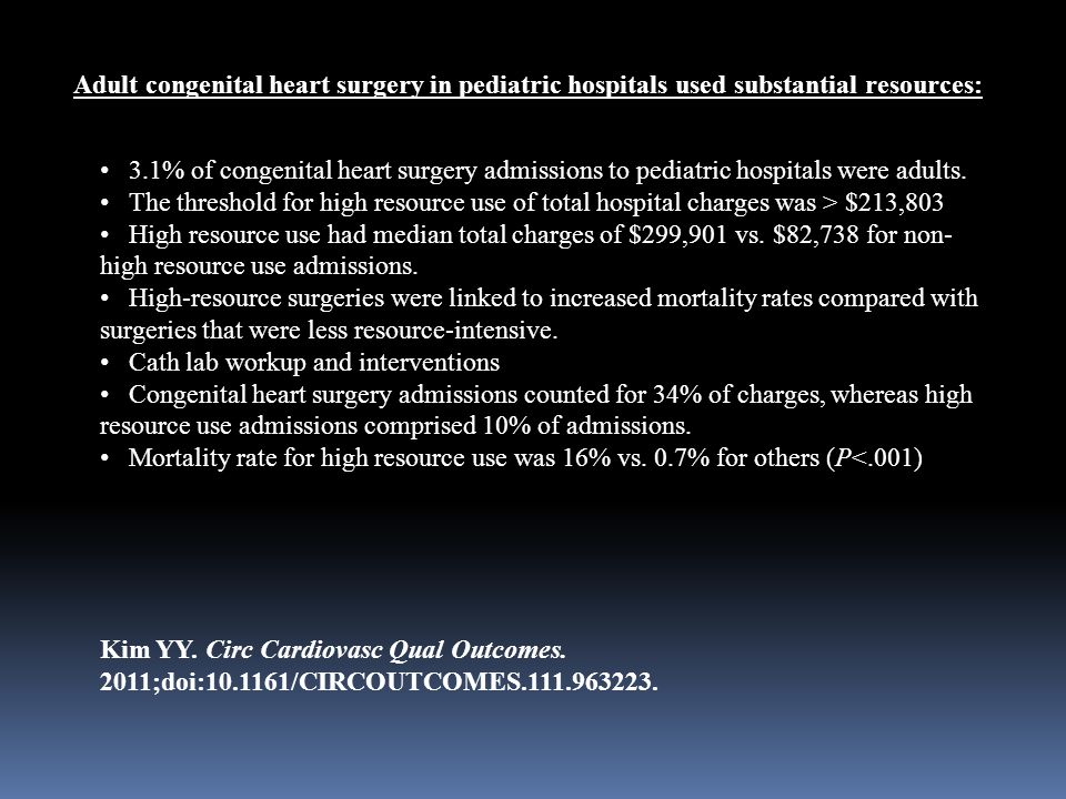 3.1% of congenital heart surgery admissions to pediatric hospitals were adults.