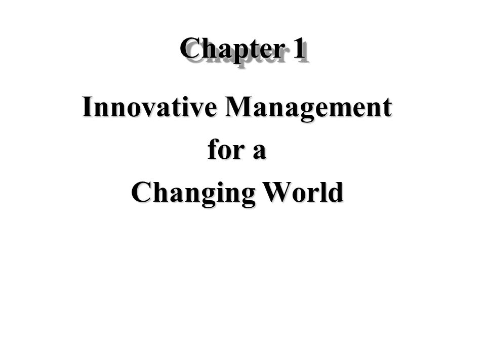 Chapter 1 Innovative Management for a Changing World