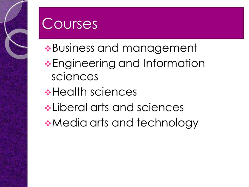 Courses  Business and management  Engineering and Information sciences  Health sciences  Liberal arts and sciences  Media arts and technology